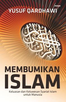 MEMBUMIKAN ISLAM KELUASAN DAN KELUWESAN SYARIAT ISLAM UNTUK MANUSIAen