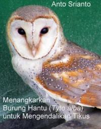 Buku Menangkarkan Burung Hantu Anto Srianto Mizanstore