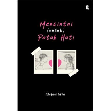 MENCINTAI ( UNTUK ) PATAH HATIen