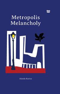 METROPOLIS MELANCHOLYen