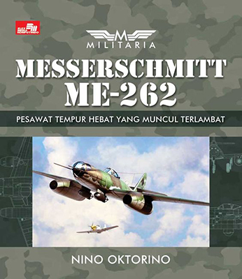 MILITARIA - MESSERSCHMITT 262 - PESAWAT TEMPUR HEBAT YANG MUNCUL TERLAMBATen
