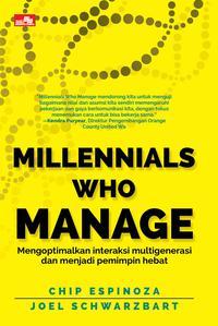 MILLENNIALS WHO MANAGE - MENGOPTIMALKAN INTERAKSI LINTAS GENERASI DAN MENJADI PEMIMPIN HEBATen