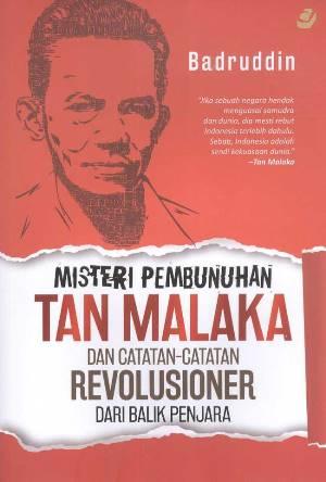 MISTERI PEMBUNUHAN TAN MALAKA  DAN  CATATAN2 REVOLUSIONERen