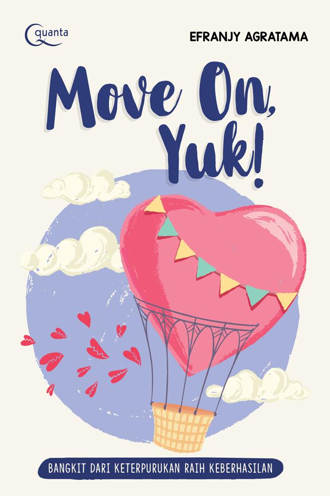 MOVE ON, YUK!en