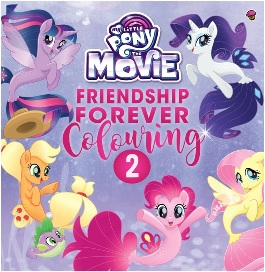 MY LITTLE PONY THE MOVIE: FRIENDSHIP FOREVER COLOURING 2-SCen