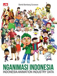 NGANIMASI INDONESIA INDONESIA ANIMATION INDUSTRY DATAen