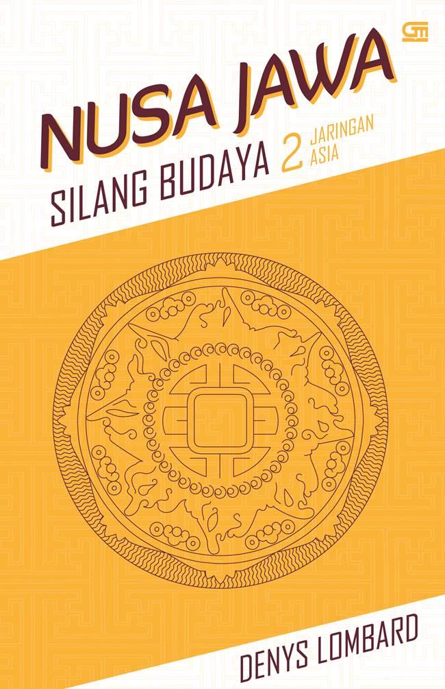 NUSA JAWA SILANG BUDAYA 2:  JARINGAN ASIA [DENYS LOMBARD]en