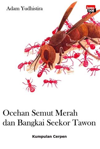 OCEHAN SEMUT MERAH DAN BANGKAI SEEKOR TAWONen