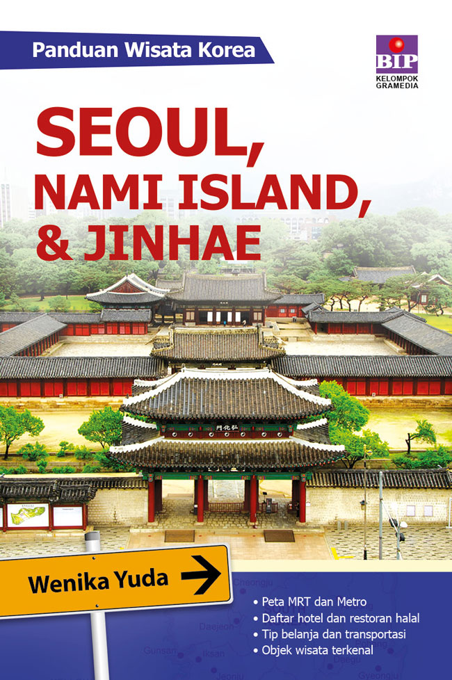 PANDUAN WISATA KOREA : SEOUL, NAMI ISLAND, DAN JINHAEen