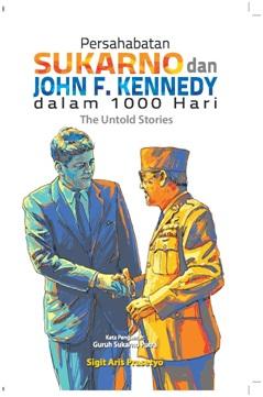 PERSAHABATAN SUKARNO DAN JOHN F. KENNEDY DALAM 1000 HARI THE UNTOLD STORIESen