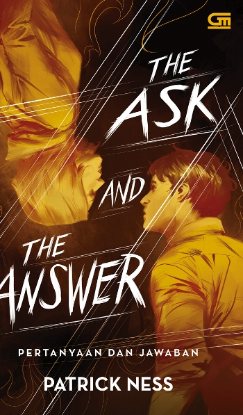 PERTANYAAN DAN JAWABAN (THE CHAOS WALKING TRILOGY#2: THE ASK AND THE ANSWER)en