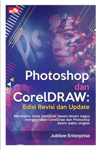 PHOTOSHOP DAN CORELDRAW EDISI REVISI DAN UPDATEen