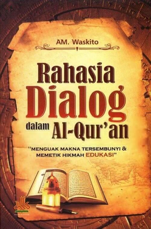 RAHASIA DIALOG DALAM AL-QURAN  [AM. WASKITO]en