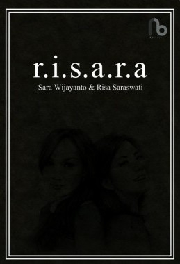 R.I.S.A.R.A : SARA WIJAYANTO DAN RISA SARASWATIen