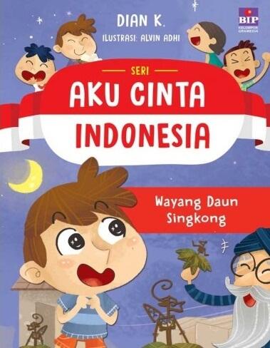 SERI AKU CINTA INDONESIA : WAYANG DAUN SINGKONG [ DIAN K]en