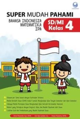 SUPER MUDAHI PAHAMI BAHASA INDONESIA, MATEMATIKA, IPA UNTUK SD/MI KELAS 4en