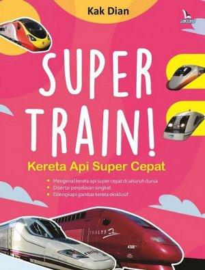 SUPER TRAIN! KERETA API SUPER CEPATen