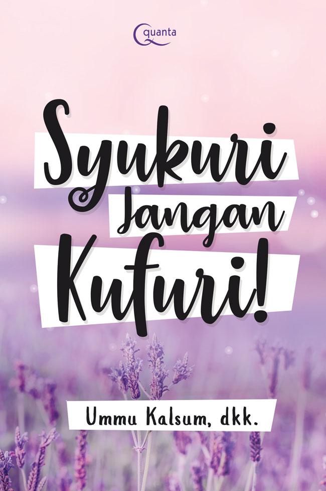 SYUKURI JANGAN KUFURI!en