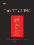 TAO TE CHING - JALAN MENUJU KEBAJIKAN DAN KEKUASAAN (HARD COVER)en