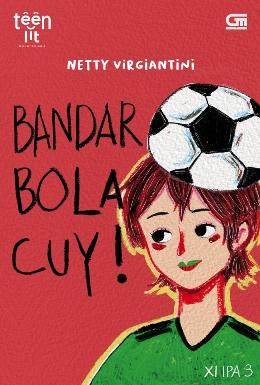 TEENLIT: BANDAR BOLA, CUY!en