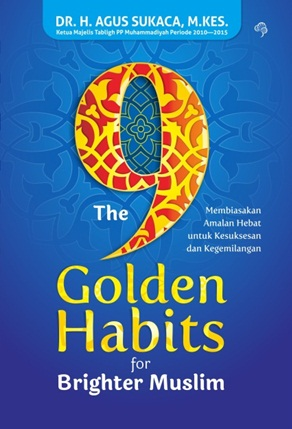 THE 9 GOLDEN HABITS FOR BRIGHTER MUSLIM-NEWen