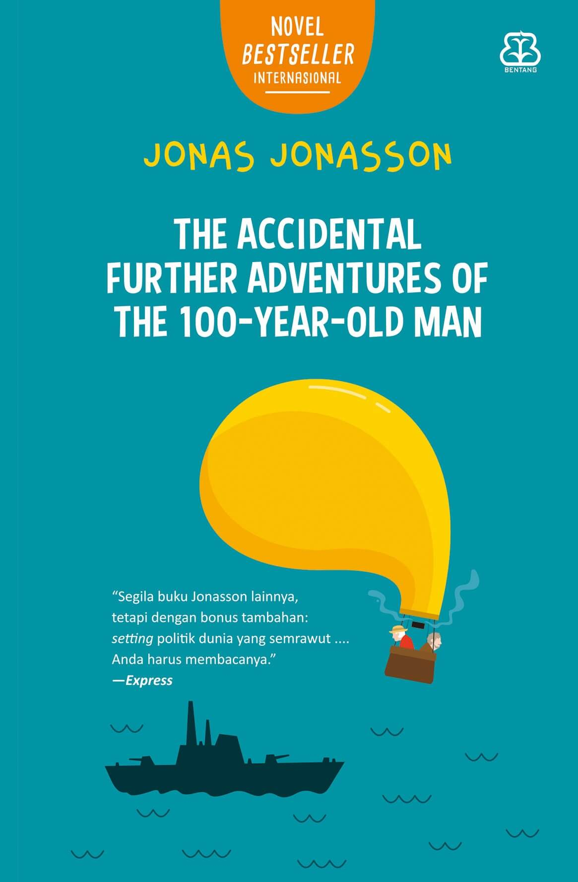 THE ACCIDENTAL FURTHER ADVENTURES OF THE 100-YEAR-OLD MANen