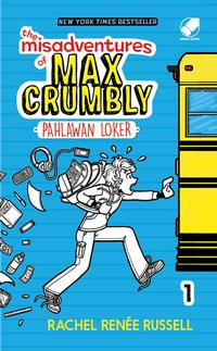 THE MISADVENTURE OF MAX CRUMBLY 1 : PAHLAWAN LOKERen