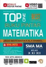 TOP ONE BUKU PINTAR MATEMATIKA SMA/MA KELAS X,XI,XIIen