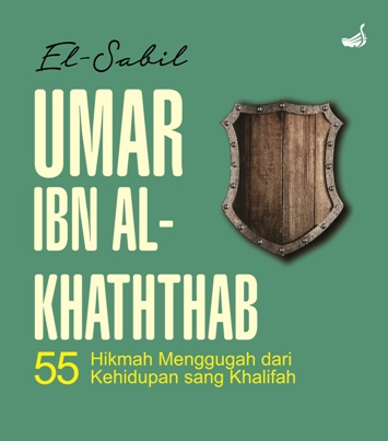UMAR IBN AL-KHATHTHAB-HC 55 HIKMAH MENGGUGAH DARI KEHIDUPAN SANG KHALIFAHen