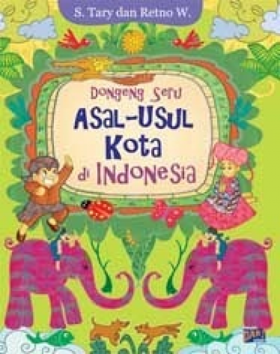 Dongeng Seru Asal-Usul Kota di Indonesiaen