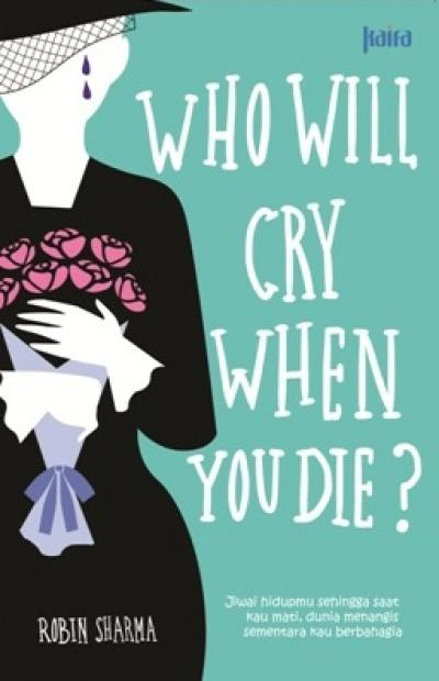 Who Will Cry  when You Die?en