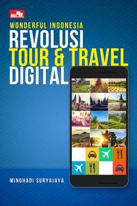 WONDERFUL INDONESIA: REVOLUSI TOUR DAN TRAVEL DIGITALen
