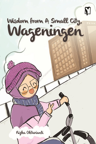 YOI: WISDOM FROM A SMALL CITY, WAGENINGEN [RIZKA OKTARIANTI]en